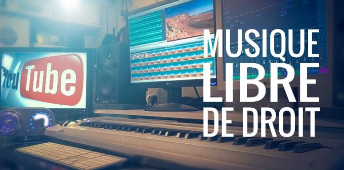 Où Trouver De La Musique Libre De Droit Pour Montage Vidéo YouTube?