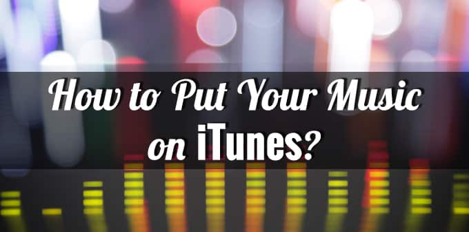How To Get Your Music On ITunes