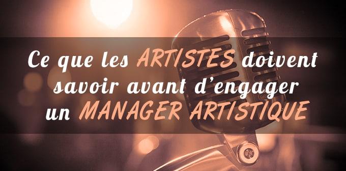 Ce Que Les Artistes Doivent Savoir Avant D'engager Un Manager Artistique